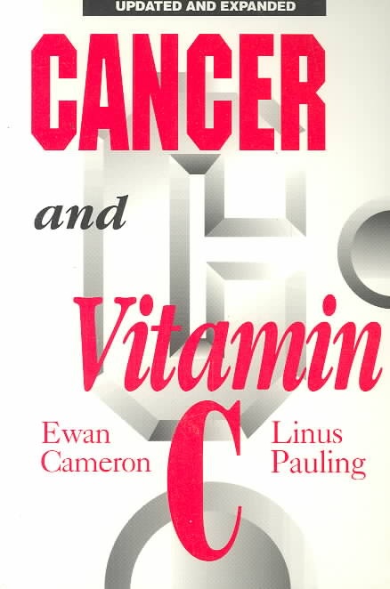 Cancer and Vitamin C By Cameron, Ewan/ Pauling, Linus